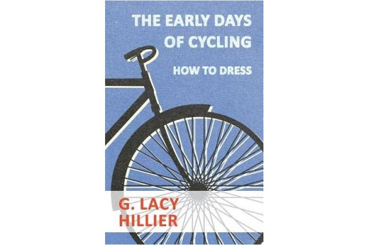 The Early Days of Cycling - How to Dress