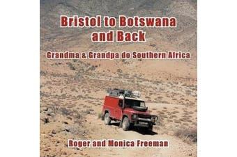 Bristol to Botswana and Back: Grandma & Grandpa Do Southern Africa