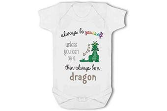 (12-18 Months) - Always be Yourself Unless You can be a Dragon Then be a Dragon Funny - Baby Vest - 12-18 Months