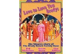 "Love to Love You Bradys: The Bizarre Story of the ""Brady Bunch"" Variety Hour"