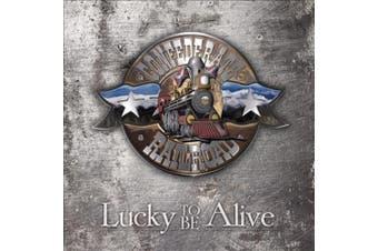 Lucky To Be Alive [Digipak]