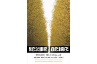Across Cultures/Across Borders: Canadian Aboriginal and Native American Literatures