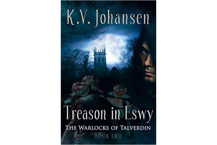 Treason in Eswy (Warlocks of Talverdin)