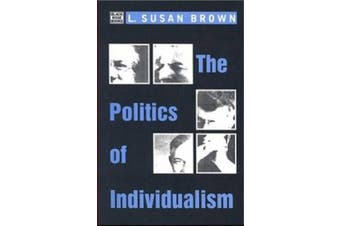 The Politics of Individualism: Liberalism, Liberal Feminism and Anarchism