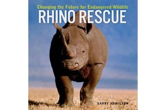 Rhino Rescue: Changing the Future for Endangered Wildlife