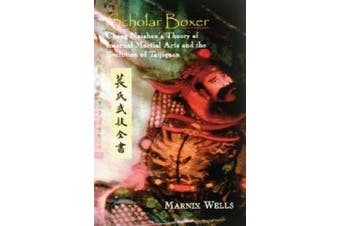 Scholar Boxer: Chang Naizhou's Theory of Internal Martial Arts and the Evolution of Taijiquan