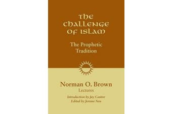 The Challenge of Islam: The Prophetic Tradition, Lectures, 1981