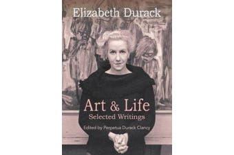 Elizabeth Durack: Art & Life - Selected Writings