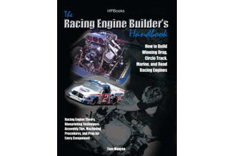 Racing Engine Builder's Handbookhp1492: How to Build Winning Drag, Circle Track, Marine and Road Racingengines