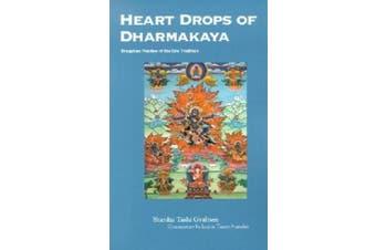 Heart Drops of Dharmakaya: Dzogchen Practice of the Bon Tradition