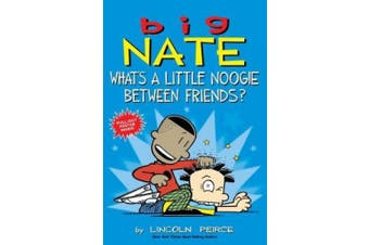 Big Nate: What's a Little Noogie Between Friends? (Big Nate)