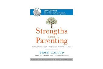 Strengths Based Parenting: Developing Your Children's Innate Talents [Audio]