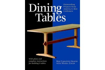 Dining Tables: With Plans and Complete Instructions for Building 7 Classic Tables (Step-by-step Furniture S.)
