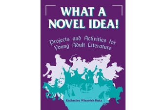 What a Novel Idea!: Project and Activities for Young Adult Literature