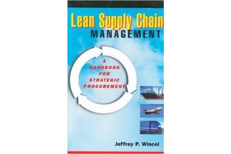 Lean Supply Chain Management: A Handbook for Strategic Procurement