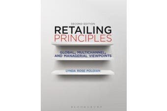 Retailing Principles Second Edition: Global, Multichannel, and Managerial Viewpoints