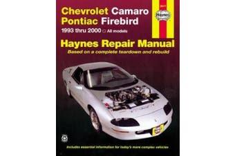Chevrolet Camaro & Pontiac Firebird Automotive Repair Manual: 1993 Thru 2002