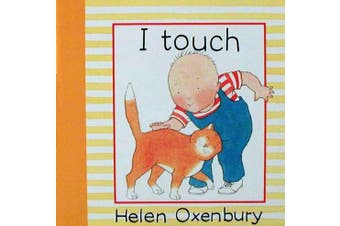 I Touch (Baby Beginner Board Books) [Board book]