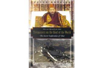 Trespassers on the Roof of the World: The Secret Exploration of Tibet (Kodansha Globe S.)