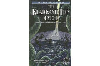 The Klarkash-Ton Cycle: Clark Ashton Smith's Cthulhu Mythos Fiction (Call of Cthulhu)