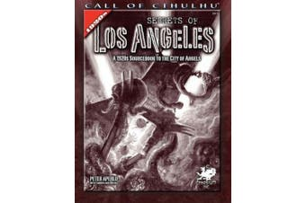 Secrets of Los Angeles: A 1920s Sourcebook to the City of Angels