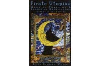 Pirate Utopias: Moorish Corsairs and European Renegadoes