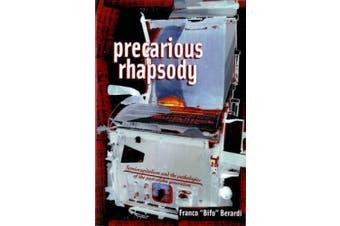 Precarious Rhapsody: Semocapitalism and the Pathologies of the Post-Alpha Generation