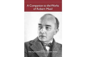 A Companion to the Works of Robert Musil (Studies in German Literature, Linguistics, and Culture)
