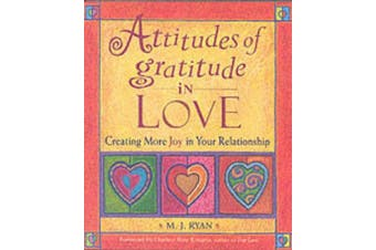 Attitudes of Gratitude in Love: Creating More Joy in Your Relationship