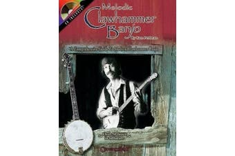 Melodic Clawhammer Banjo: A Comprehensive Guide to Modern Clawhammer Banjo