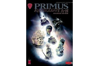Primus Anthology: A Thru N: For Guitar and Bass (Play It Like It Is Guitar & Bass)