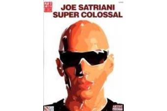 Play it Like it is Guitar: Joe Satriani - Super Colossal
