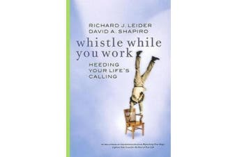 Whistle While You Work: Heeding Your Life's Calling (UK Professional Business Management / Business)