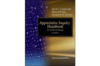 The Appreciative Inquiry Handbook: For Leaders of Change (Agency/Distributed)