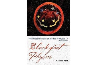 Blackfoot Physics: A Journey Into the Native American Universe
