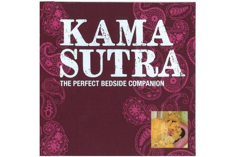 Kama Sutra: The Perfect Bedside Companion