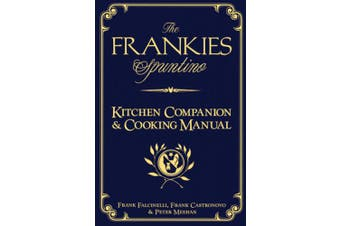 """The Frankies Spuntino Kitchen Companion & Cooking Manual: An Illustrated Guide to """"Simply the Finest"""""""