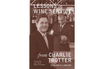 Lessons in Wine Service from Charlie Trotter