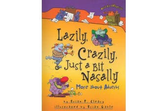 Lazily, Crazily, Just a Bit Nasally: More about Adverbs (Words Are Categorical (Paperback))