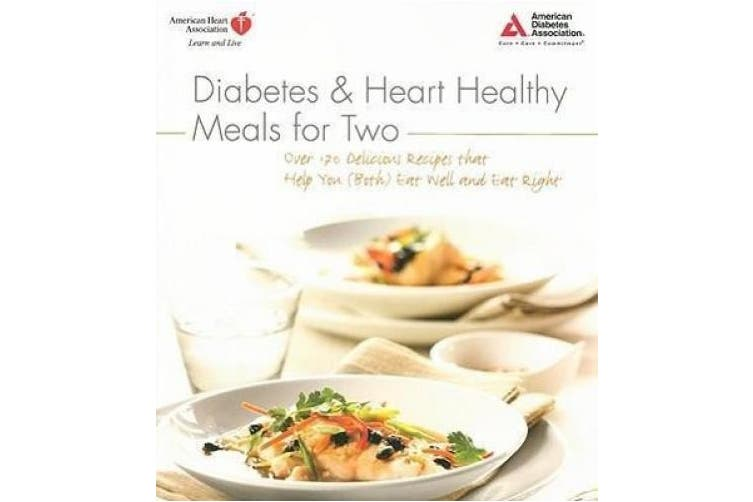 Dick Smith Diabetes And Heart Healthy Meals For Two Over 170 Delicious Recipes That Help You Both Eat Well And Eat Right Non Fiction
