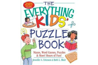 The Everything Kids' Puzzle Book: Mazes, Word Games, Puzzles & More! Hours of Fun! (Everything (R) Kids)