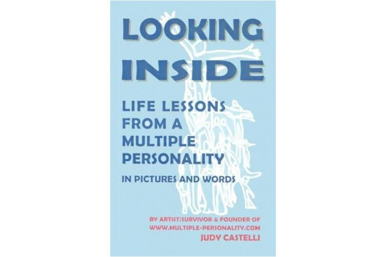 Looking Inside: Life Lessons from a Multiple Personality