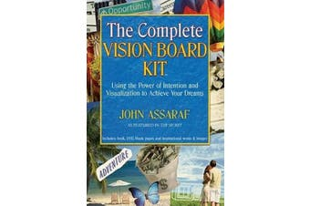 The Complete Vision Board Kit: Using the Power of Intention and Visualization to Achieve Your Dreams [With Vision Board BookWith Inpirational Words an