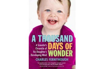 A Thousand Days of Wonder: A Scientist's Chronicle of His Daughter's Developing Mind