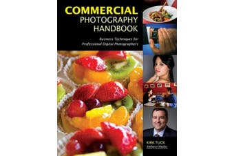 Commercial Photography Handbook: Business Techniques for Professional Digital Photographers