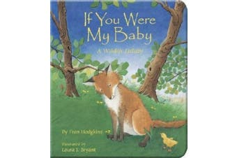 If You Were My Baby: A Wildlife Lullaby [Board book]