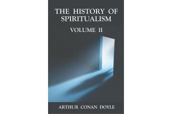 The History of Spiritualism Volume 2
