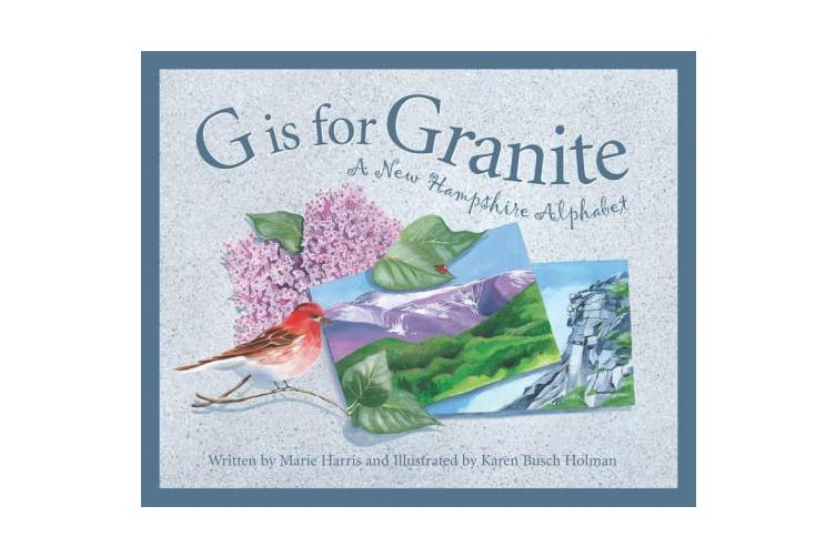 G Is for Granite: A New Hampsh