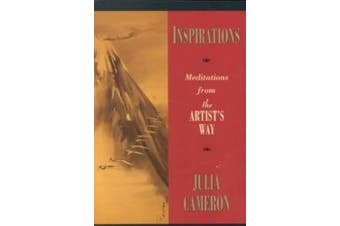 """Inspirations: Meditations from """"The Artist's Way"""""""