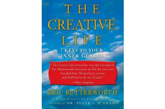 The Creative Life: Seven Keys to Your Inner Genius